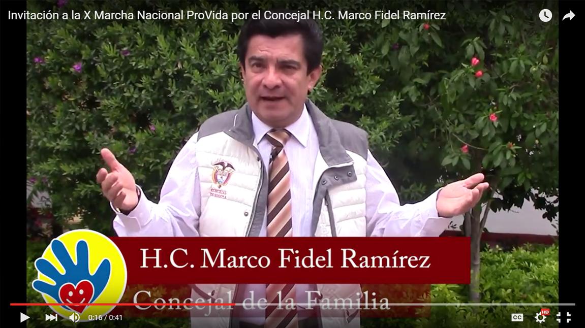 El Concejal H.C. Marco Fidel Ramírez hace una invitación a Marchar por la Vida